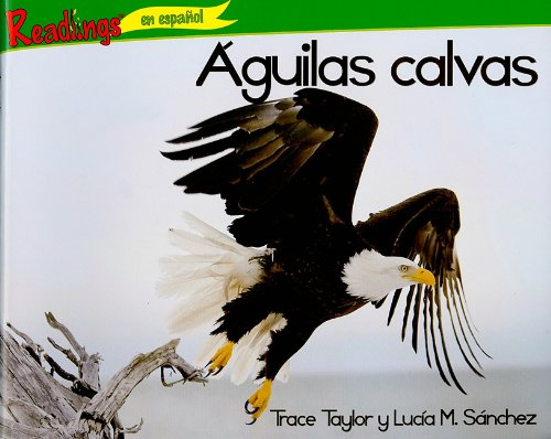 Aguilas Calvas = Bald Eagles (Animales depredadores de Norteamerica (Predators of North America))