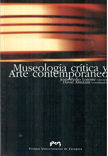 Museologia, crítica y arte contemporaneo (Modos de ver)