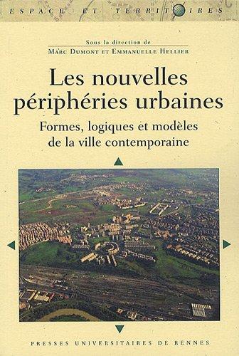 Les nouvelles périphéries urbaines : Formes, logiques et modèles de la ville contemporaine