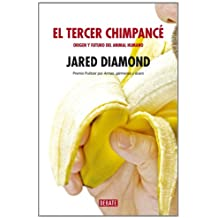 El Tercer Chimpace / The Third Chimpanzee: Origen Y Futuro Del Animal Humano / The Evolution and Future of the Human Animal
