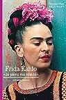 Frida Kahlo - Découvertes Gallimard: Je peins ma réalité par Burrus
