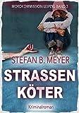 Straßenköter (Mordkommission Leipzig 3) von Stefan B.  Meyer