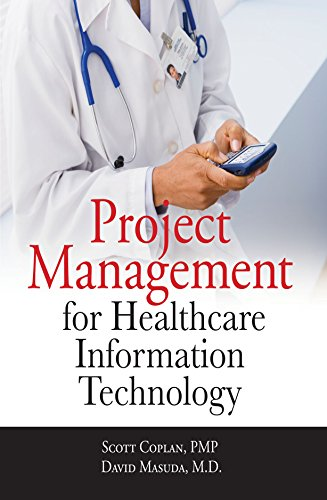 Project Management for Healthcare Information Technology (English Edition)