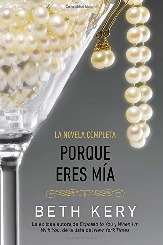 Porque eres mia (Spanish Edition) by Beth Kery (2013-06-04)