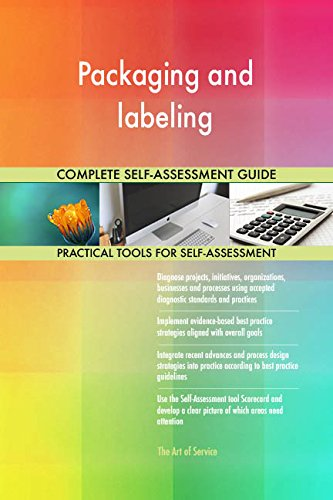 Packaging and labeling All-Inclusive Self-Assessment - More than 690 Success Criteria, Instant Visual Insights, Comprehensive Spreadsheet Dashboard, Auto-Prioritized for Quick Results