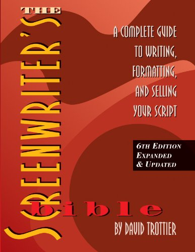 Screenwriter's Bible: A Complete Guide to Writing, Formatting & Selling Your Script por David Trottier