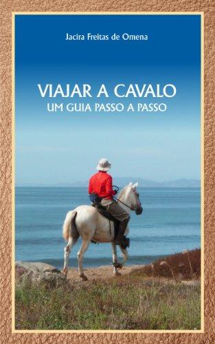VIAJAR A CAVALO: UM GUIA PASSO A PASSO (Portuguese Edition) por JACIRA FREITAS DE OMENA
