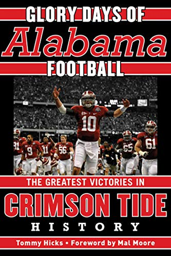 Glory Days: Memorable Games in Alabama Football History (English Edition)