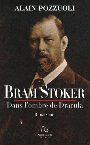 Bram Stoker : Dans l'ombre de Dracula par Alain Pozzuoli