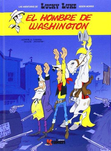 Portada del libro Lucky Luke. El Hombre De Washington (Aventuras Lucky Luke (morris))
