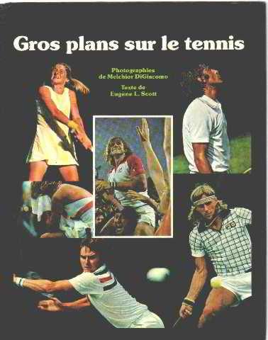 Gros plans sur le tennis par Scott/ Digiacomo