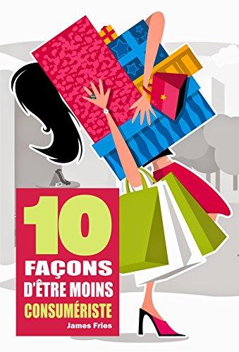 Couverture du livre 10 Façons d'être moins consumériste
