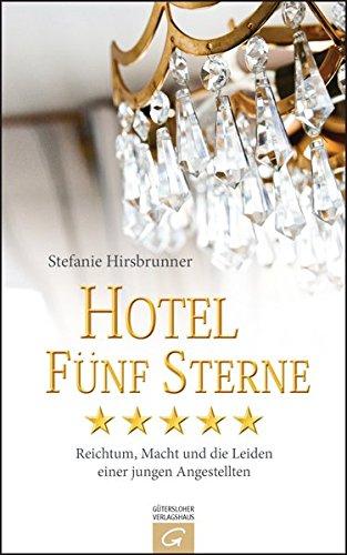 Preisvergleich Produktbild Hotel Fünf Sterne: Reichtum, Macht und die Leiden einer jungen Angestellten