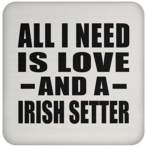 All I Need Is Love And A Irish Setter - Drink Coaster Untersetzer Rutschfest Rückseite aus Kork - Geschenk zum Geburtstag Jahrestag Muttertag Vatertag Ostern