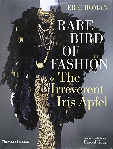 Rare Bird of Fashion: The Irreverent Iris Apfel par Eric Boman