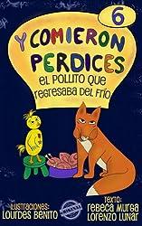 El pollito que regresaba del frío (Y comieron perdices nº 6) (Spanish Edition)