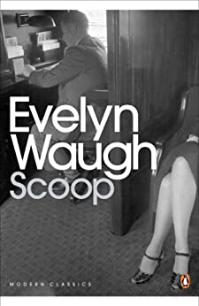 Scoop: A Novel About Journalists (Penguin Modern Classics) by [Waugh, Evelyn]