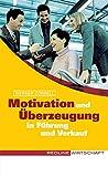 Motivation und Überzeugung in Führung und Verkauf (Colours of Business)