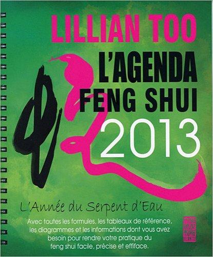 L'Agenda Feng Shui 2013 - L'Année du Serpent d'Eau