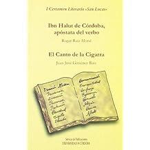 Ibn Halut, apóstata del verbo y El canto de la cigarra. I Certamen Literario San Lucas