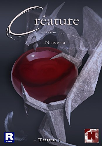 Créature: Tome 1