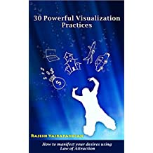 30 Powerful Visualization Practices: How to manifest your desires using law of attraction (English Edition)
