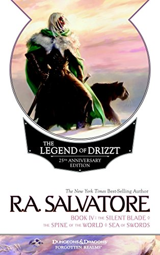 The Legend of Drizzt, Book IV: The Silent Blade/The Spine of the World/The Sea of Swords (Forgotten Realms: the Legend of Drizzt) por R. A. Salvatore