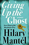 Giving up the Ghost: A memoir