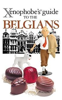 The Xenophobe's Guide to the Belgians (Xenophobe's Guides) by [Mason, Antony]