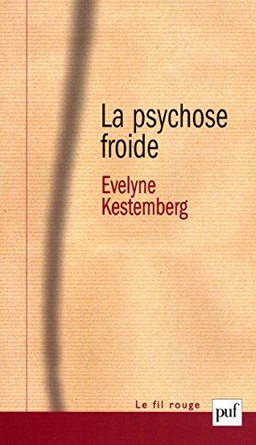 La psychose froide (Fil rouge (le)) par Évelyne Kestemberg