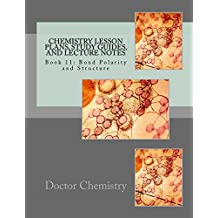 Chemistry Lesson Plans, Study Guides, and Lecture Notes: Book 11: Bond Polarity and Structure (English Edition)