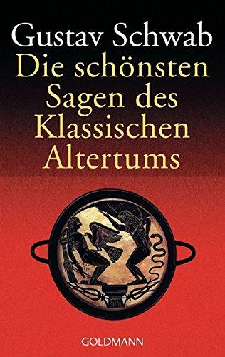 Die schönsten Sagen des Klassischen Altertums: Roman