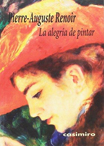 Descargar Libro La Alegría De Pintar de Pierre-Auguste Renoir