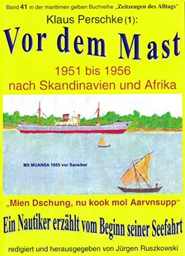 autiker erzählt vom Beginn seiner Seefahrt 1951-56: Band 41 in der maritimen gelben Buchreihe bei Jürgen Ruszkowski ()
