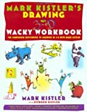 Drawing in 3-D Wacky Workbook: The Companion Sketchbook to Drawing in 3-D with Mark Kistler: Written by Mark Kistler, 1998 Edition, (Workbook) Publisher: Touchstone [Paperback]