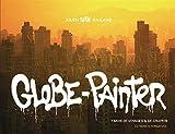 Globe-painter - 7 mois de voyages et de graffiti