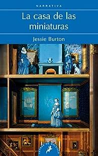 LA CASA DE LAS MINIATURAS -LB- par Jessie Burton