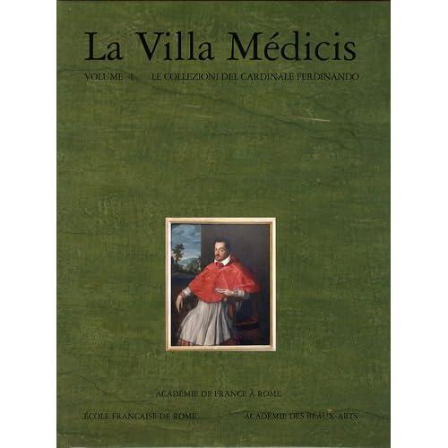 La Villa Médicis : Volume 4, Le collezioni del cardinale Ferdinando - I dipinti e le sculture