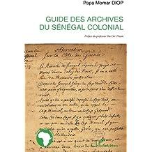 Guide des archives du sénégal colonial