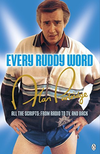 Alan Partridge: Every Ruddy Word: All the Scripts: From Radio to TV. And Back by Armando Ianucci (2013-08-01)