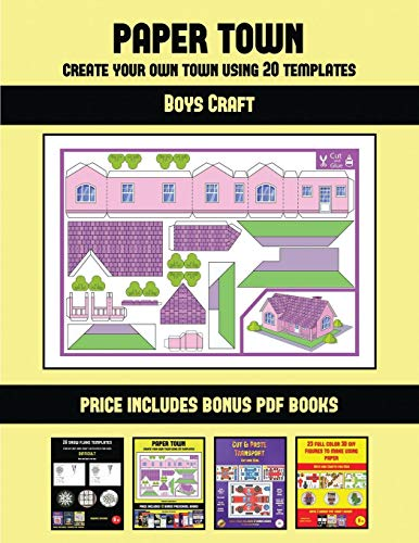 Boys Craft (Paper Town - Create Your Own Town Using 20 Templates): 20 full-color kindergarten cut and paste activity sheets designed to create your ... 12 printable PDF kindergarten workbooks