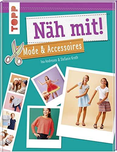 Näh mit! Mode & Accessoires: Sty...