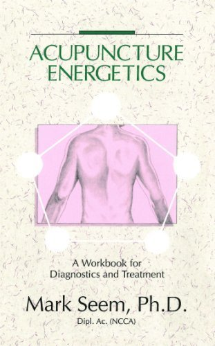 Acupuncture Energetics: A Workbook for D...
