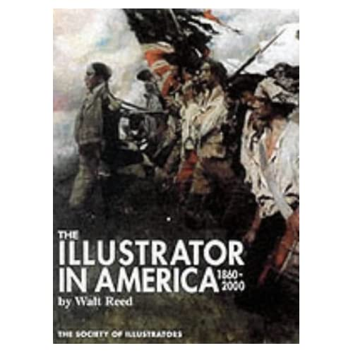 The Illustrator in America: 1860-2000 by Walt Reed