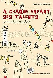 A chaque enfant ses talents - Vaincre l'échec scolaire NED