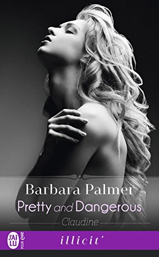 Pretty and dangerous (Tome 1) - Claudine par Barbara Palmer