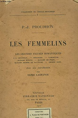 Les femmelins. les grande figures romantiques: béranger. lamartine. madame necker de saussure. madame roland. j. -j. rousseau. george sand. madame de staël.
