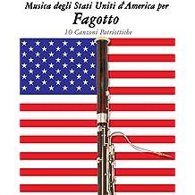 Musica degli Stati Uniti d'America per Fagotto: 10 Canzoni Patriottiche (Italian Edition)
