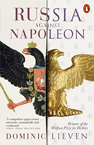 Russia Against Napoleon: The Battle for Europe, 1807 to 1814 par Dominic Lieven