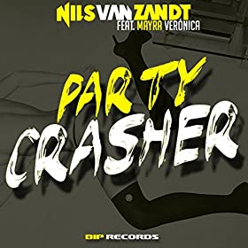 Nils Van Zandt Feat. Mayra Veronica - Party crasher (VEEX Bootleg)